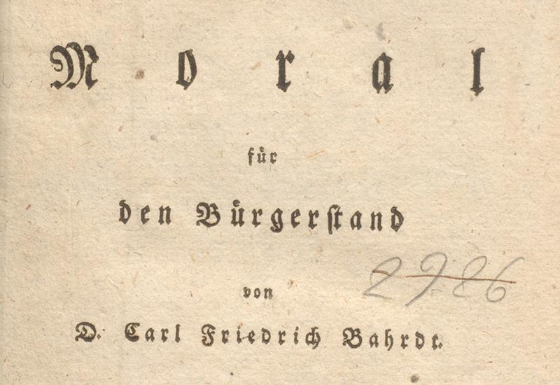 """Das Bild zeigt das Titelblatt eines Buches. Verfasst wurde das Buch, dessen Titel """"Handbuch der Moral für den Bürgerstand"""" lautet von einem deutschen Theologen aus dem 18. Jahrhundert: Carl Friedrich Bahrdt. Er wurde in Bischofswerda geboren und starb 1792 wohl in Nietleben bei Halle an der Saale."""