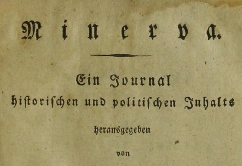 Archenholz, J[ohann] W[ilhelm] v[on]: Minerva. Ein Journal historischen und politischen Inhalts, Achter Band, Berlin, 1793